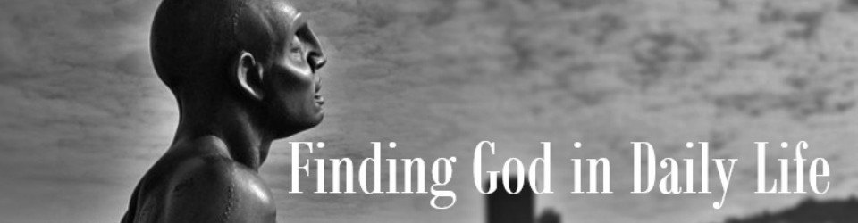 Finding God in daily life